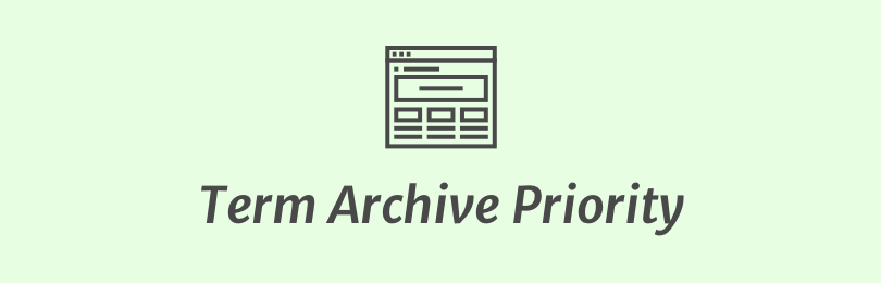 Term Archive Priority
